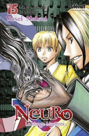couverture, jaquette Neuro - le mange mystères 15  (Glénat Manga)