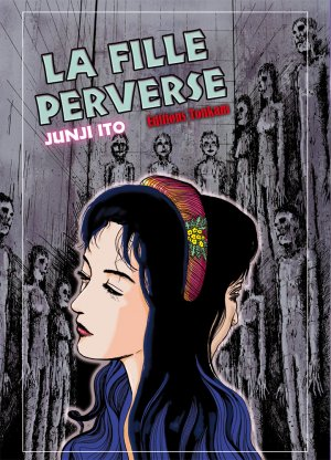 La Fille Perverse [Junji Ito Collection n°11]