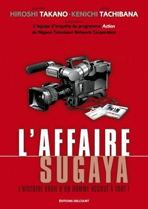 L'Affaire Sugaya l'histoire vraie d'un homme accusé à tort !