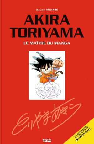 Akira Toriyama Le Maître du Manga édition simple