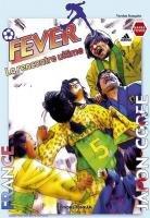 Fever, La Rencontre Ultime édition SIMPLE
