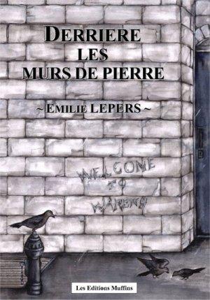 couverture, jaquette Derrière les murs de pierre 1  (Editions Muffins)