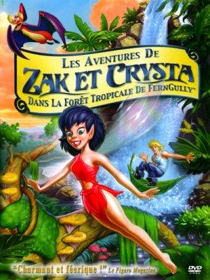 Les Aventures de Zak et Crysta dans la forêt de Ferngully édition Simple