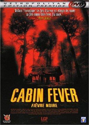 Cabin fever édition édition prestige