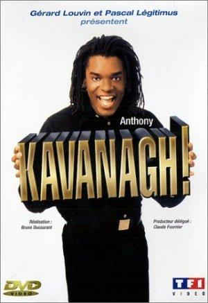 Anthony Kavanagh! édition Simple