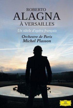 Roberto ALAGNA - Un siècle d'opéra français à Versailles édition Simple