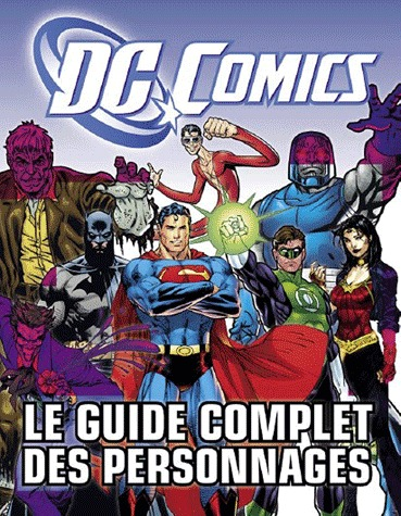 DC Comics - Le guide complet des personnages édition simple
