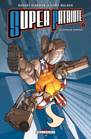 Super patriote - Le dernier rempart édition TPB hardcover (cartonnée)