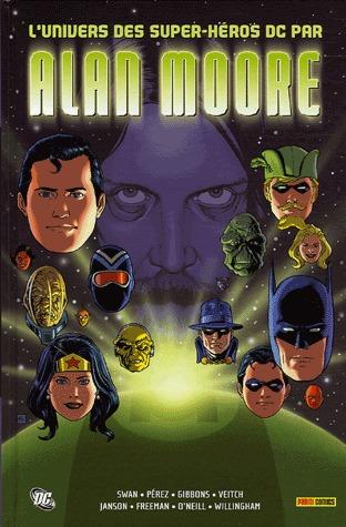L'univers des super-héros DC par Alan Moore 1 - L'univers des super-héros DC par Alan Moore