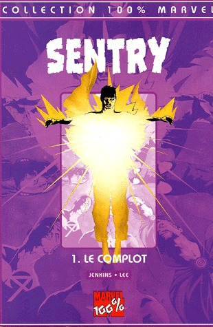 Sentry édition TPB Softcover - 100% Marvel