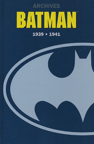 Batman - Archives DC 1 - Archives Batman 1939-1941