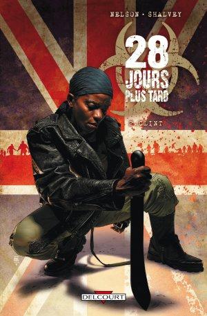 couverture, jaquette 28 Jours Plus Tard 2  - Clint (delcourt bd)