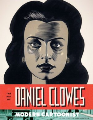 The Art of Daniel Clowes: Modern Cartoonist édition Deluxe