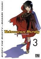 Tetsuwan Birdy T.3