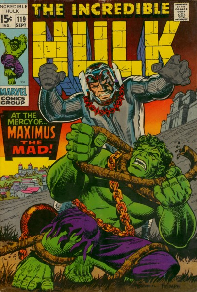 The Incredible Hulk 119 - At the Mercy of-- Maximus the Mad!