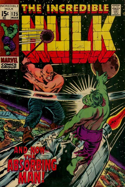 The Incredible Hulk 125 - ...And Now, The Absorbing Man!
