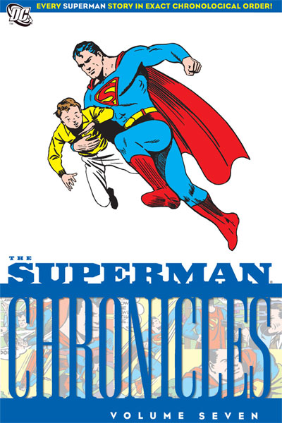 Superman Chronicles 7 - The Superman Chronicles Volume Seven