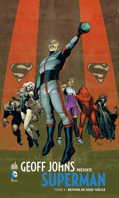 Geoff Johns Présente Superman 3 - Retour au XXXè siècle