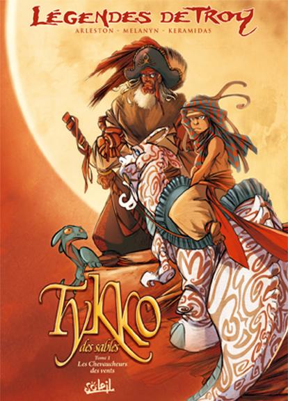 Légendes de Troy : Tykko des sables 1 - Les chevaucheurs des vents