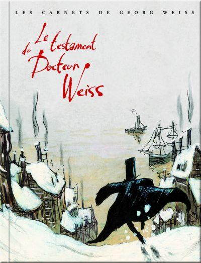 Les carnets de Georg Weiss 1 - Le testament du Docteur Weiss