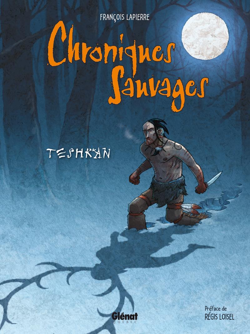 Chroniques sauvages 1 - Teshkan
