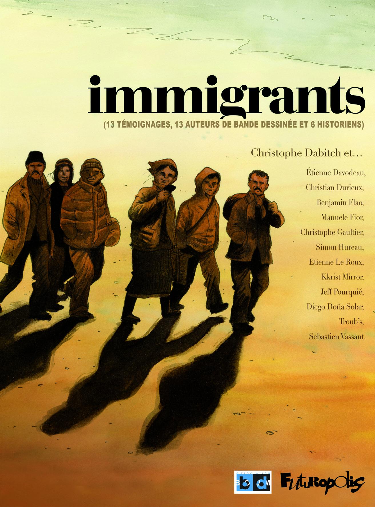 Immigrants 1 - Immigrants (13 témoignages, 13 auteurs de bande dessinée et 6 historiens)