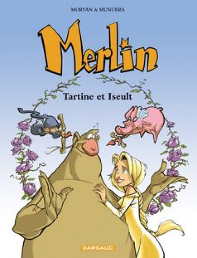 Merlin (Munuera) 5 - Tartine et Iseult