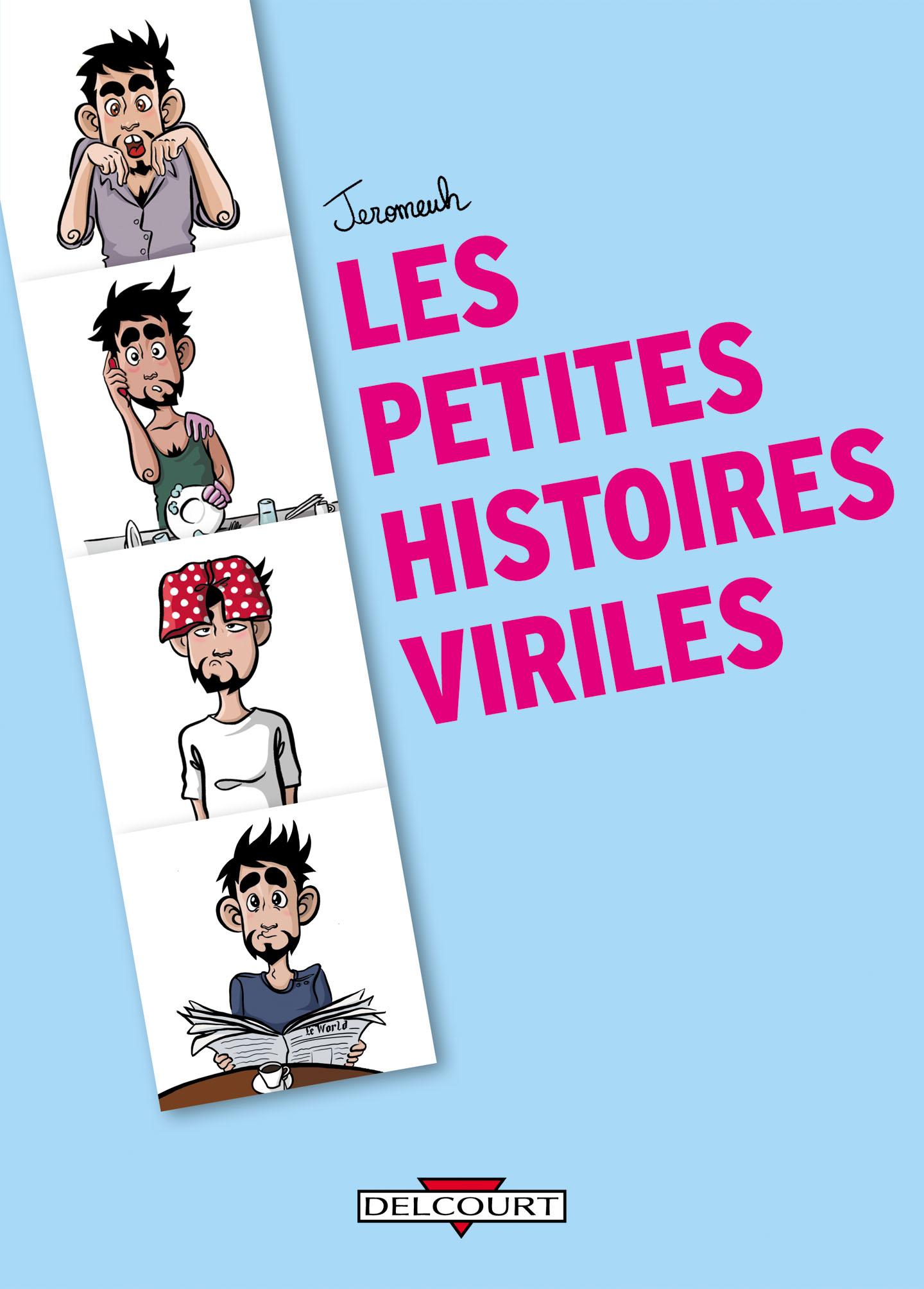 Petites histoires viriles 1 - Petites histoires viriles