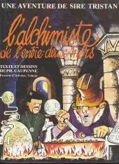 Les aventures de Sire Tristan Queceluila 2 - L'alchimiste de l'entre-deux -mers