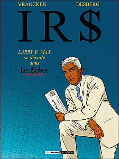I.R.S. 1 - Larry B. Max se dévoile dans Les Echos