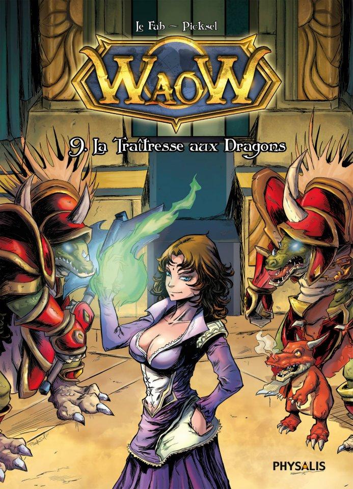 WaoW 9 - La traitresse aux dragons