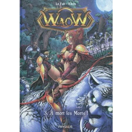 WaoW 3 - A mort les morts !