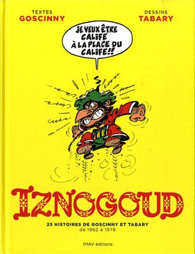 Iznogoud - 25 Histoires de Goscinny et Tabary de 1962 à 1978 1 - 25 Histoires de Goscinny et Tabary de 1962 à 1978