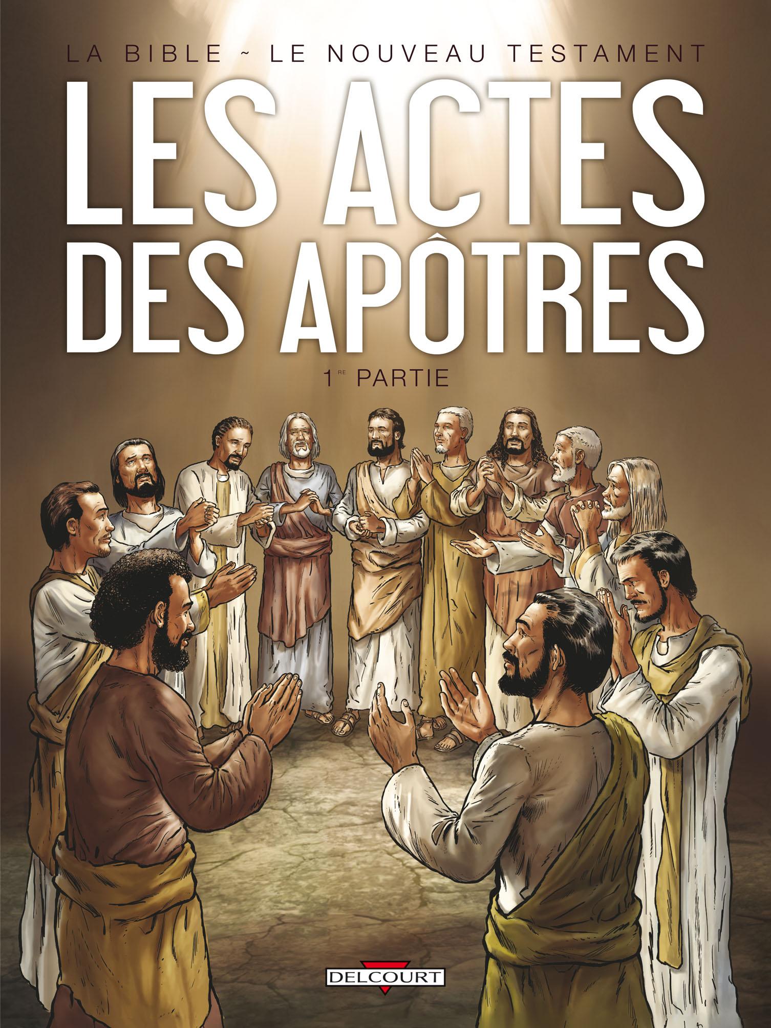 La Bible (Camus) 6 - Le Nouveau Testament - Les actes des Apôtres 1
