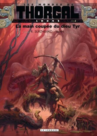Les mondes de Thorgal - Louve 2 - La main coupée du dieu Tyr