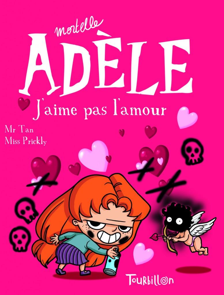Mortelle Adèle 4 - J'aime pas l'amour !