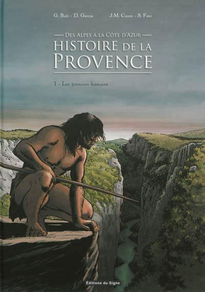 histoires de la provence - Des Alpes à la Côte d'Azur 1 - Les premiers humains