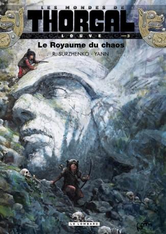 Les mondes de Thorgal - Louve 3 - Le royaume du chaos