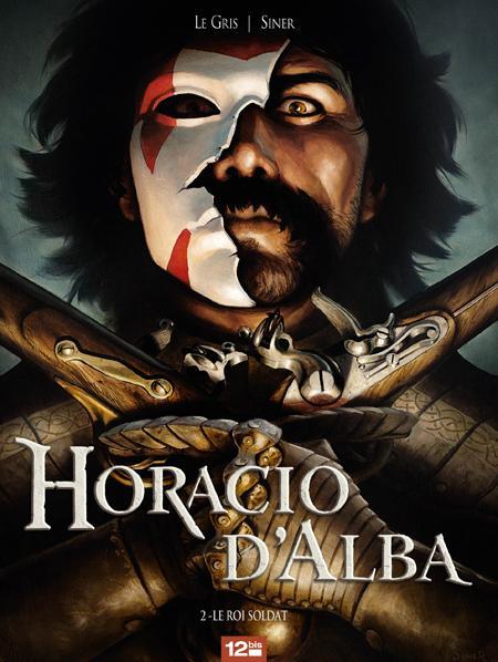 Horacio d'Alba 2 - Le Roi soldat