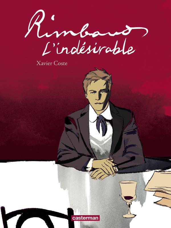 Rimbaud, l'indésirable 1 - Rimbaud, l'indésirable