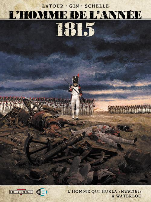 L'Homme de l'année 3 - 1815 - l'homme qui hurla merde ! A Waterloo