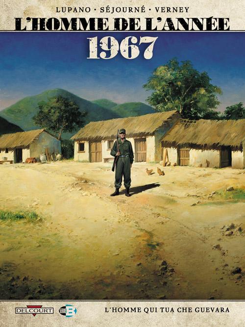 L'Homme de l'année 4 - 1967 - L'homme qui tua Che Guevara