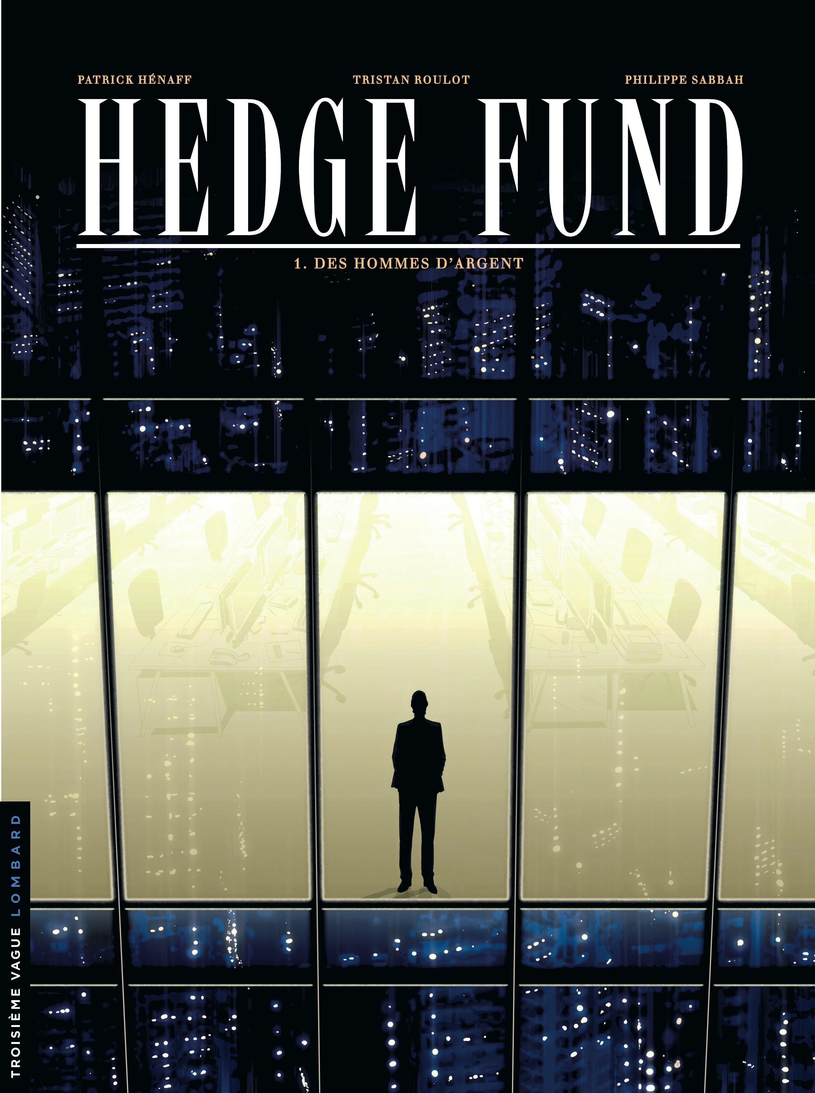 Hedge Fund 1 - Des Hommes d'argent