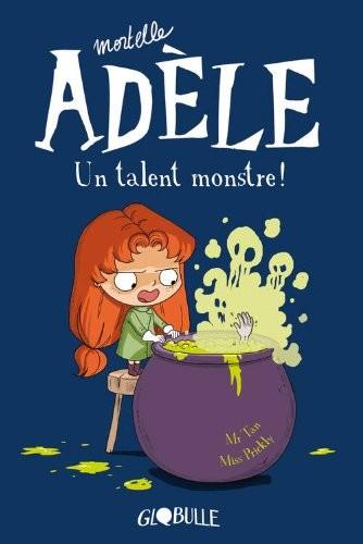 Mortelle Adèle 6 - Un talent monstre !