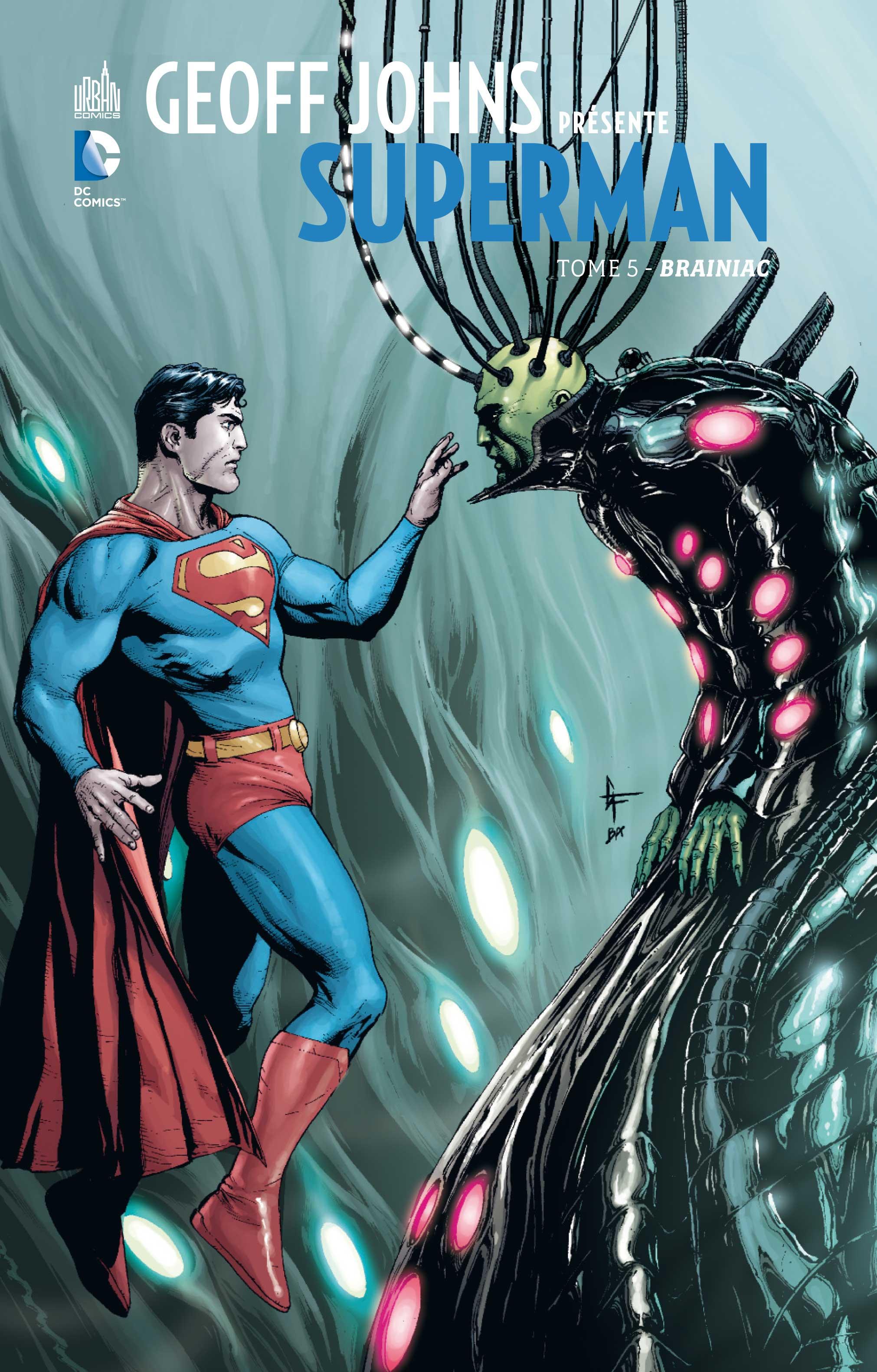 Geoff Johns Présente Superman 5 - Brainiac