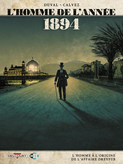 L'Homme de l'année 7 - 1894 - L'homme à l'origine de l'affaire Dreyfus