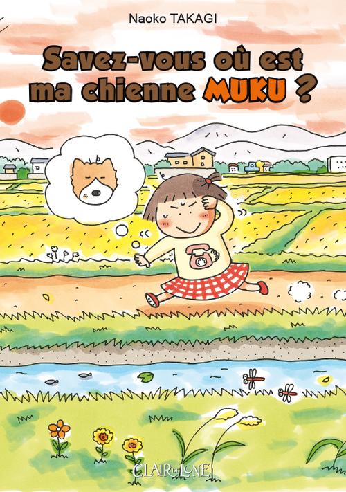 Savez-vous où est ma chienne Muku ? 1