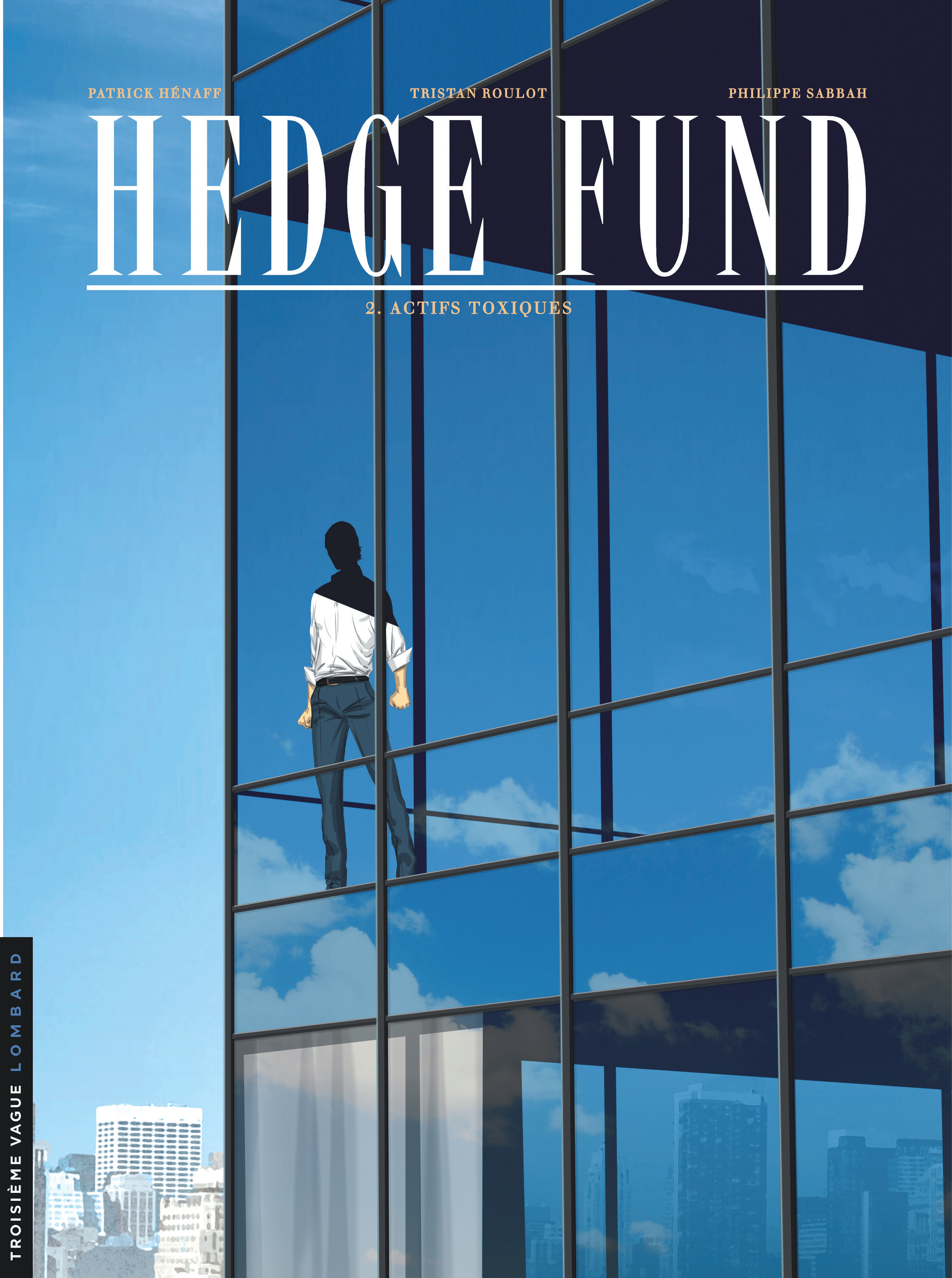 Hedge Fund 2 - Actifs toxiques