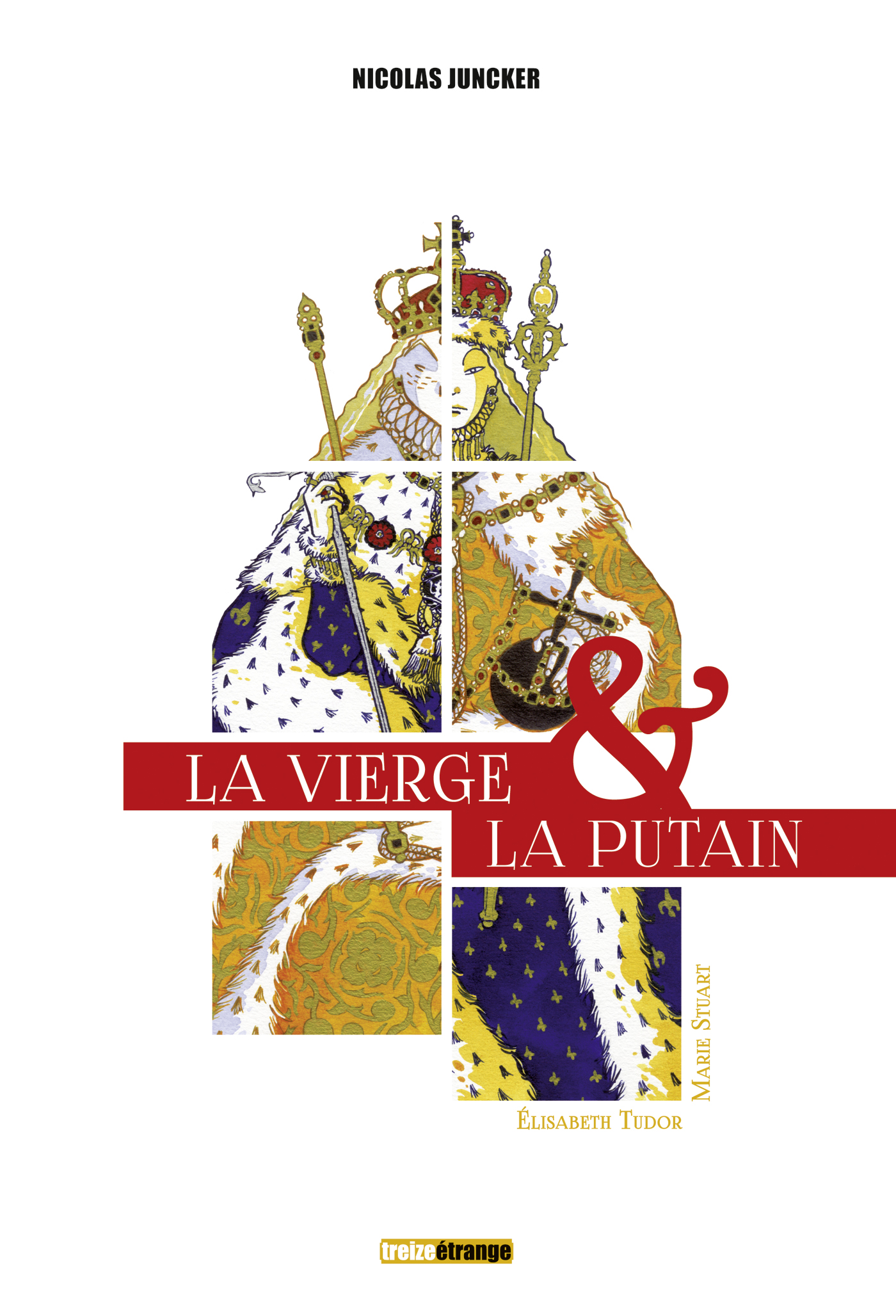 La vierge et la putain 1 - Elisabeth Tudor & Marie Stuart