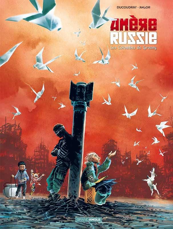 Amère Russie 2 - Les colombes de grozny